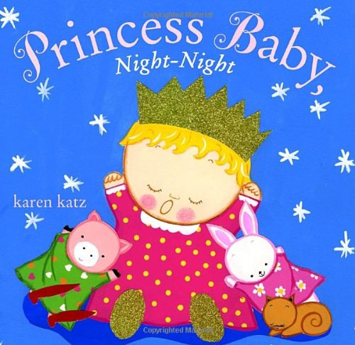 9780375844621: Princess Baby, Night-Night