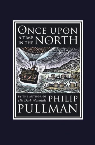 9780375845109: Once Upon a Time in the North [With Peril of the Pole Board Game] (David Fickling Books)