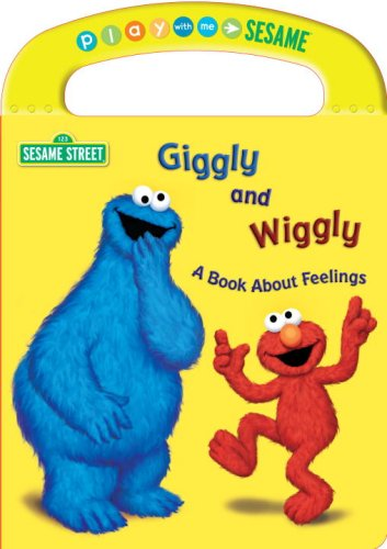 9780375845352: Giggly and Wiggly A Book About Feelings (Sesame Street) (Play With Me Sesame)