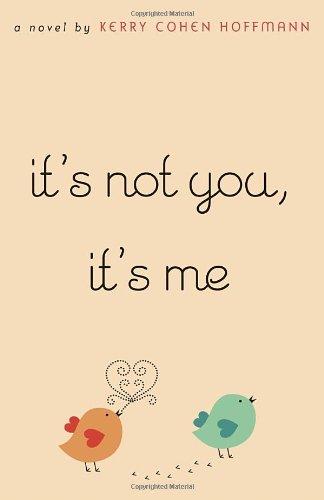 9780375845994: It's Not You, It's Me