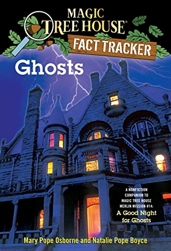 Magic Tree House Fact Tracker #20: Ghosts: Mary Pope Osborne,