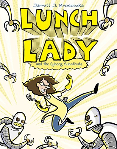 9780375846830: Lunch Lady and the Cyborg Substitute