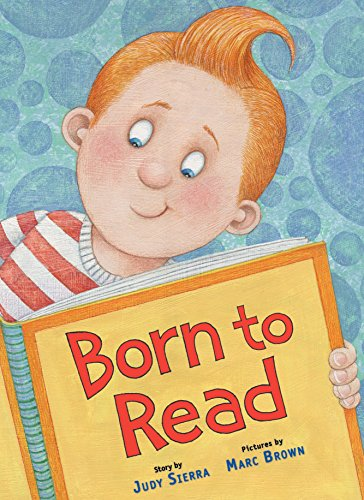 Born to Read SIGNED by author and: Sierra, Judy; Brown,