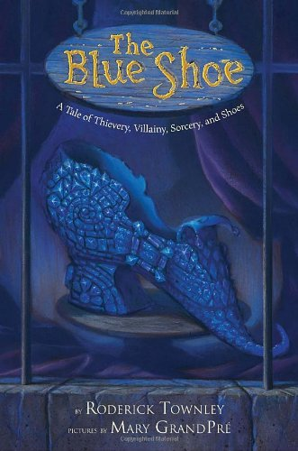 9780375847417: The Blue Shoe: A Tale of Thievery, Villainy, Sorcery, and Shoes