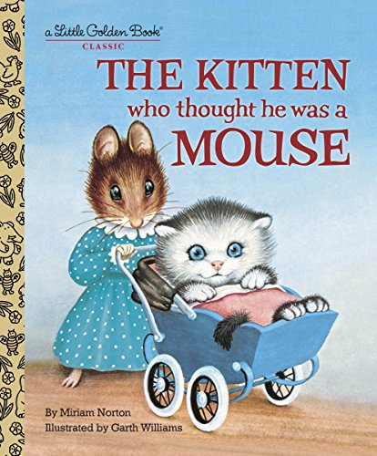 9780375848223: The Kitten Who Thought He Was a Mouse (Little Golden Books)