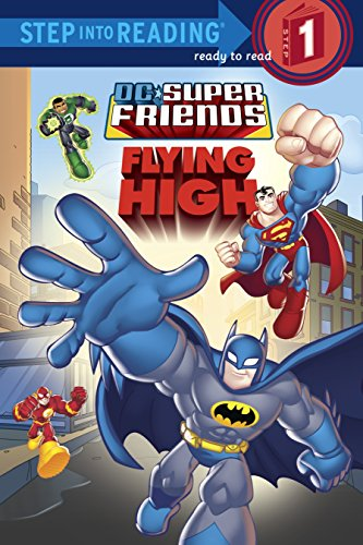Super Friends: Flying High (DC Super Friends) (Step into Reading): Nick Eliopulos