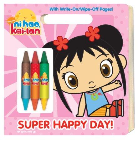 9780375853463: Super Happy Day! (Ni Hao, Kai-lan) (Write-On/Wipe-Off Activity Book)