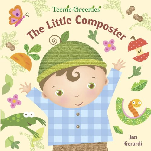 9780375854125: The Little Composter (Teenie Greenies)