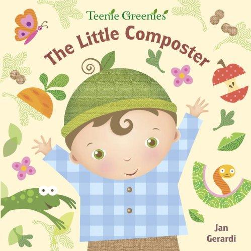 The Little Composter (Teenie Greenies) (0375854126) by Jan Gerardi