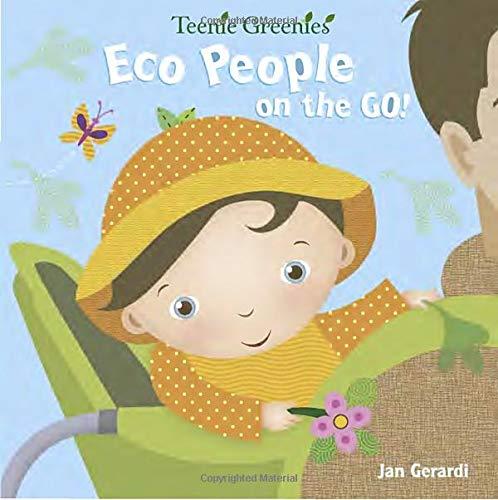 Eco People on the Go! (Teenie Greenies) (0375854134) by Jan Gerardi