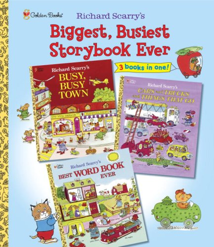 9780375854835: Richard Scarry's Biggest, Busiest Storybook Ever: Featuring Busy, Busy Town, Cars and Trucks and Things That Go, Best Word Book Ever