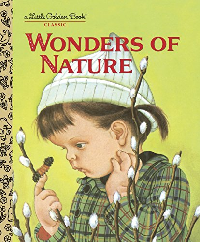 Wonders of Nature (Little Golden Book): Jane Werner Watson;
