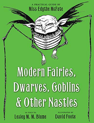 9780375854934: Modern Fairies, Dwarves, Goblins, and Other Nasties: A Practical Guide by Miss Edythe McFate