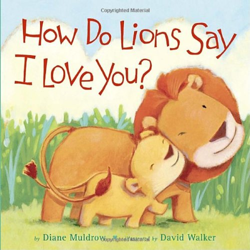 9780375855511: How Do Lions Say I Love You?