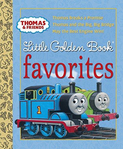 9780375855542: Thomas and Friends Little Golden Book Favorites: Thomas Breaks a Promise / Thomas and the Big, Big Bridge / May the Best Engine Win!