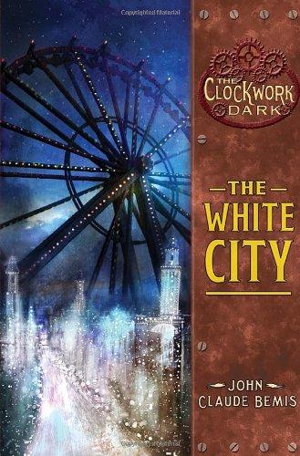 9780375855689: The White City (The Clockwork Dark, Book 3)