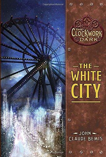 9780375855696: The White City: Book 3 of The Clockwork Dark
