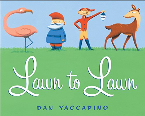 Lawn to Lawn (0375855742) by Dan Yaccarino