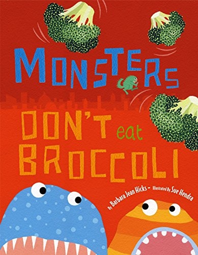 9780375856860: Monsters Don't Eat Broccoli