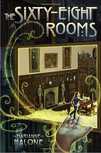 The Sixty-Eight Rooms (The Sixty-Eight Rooms Adventures): Malone, Marianne