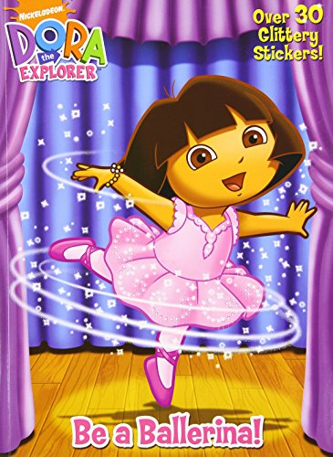 9780375857492: Be a Ballerina! (Dora the Explorer)