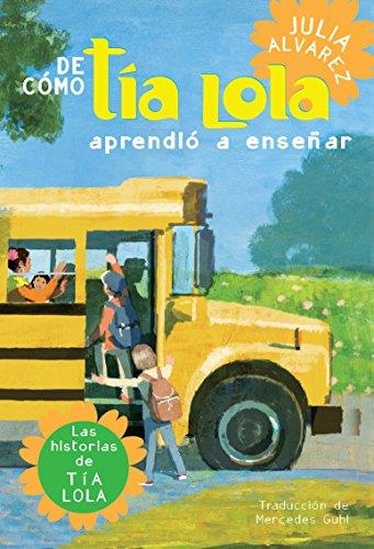 9780375857935: De como tia Lola aprendio a ensenar (The Tia Lola Stories) (Spanish Edition)