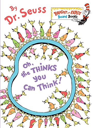 9780375857942: Oh, the Thinks You Can Think! (Bright and Early Board Books)