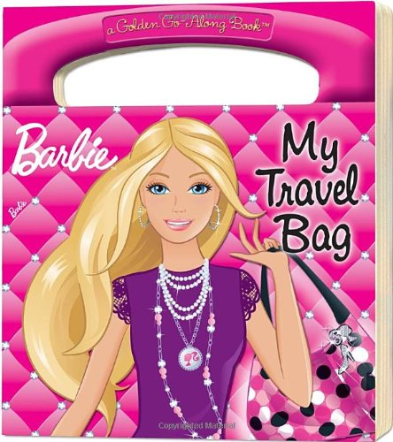 9780375859458: My Travel Bag (Barbie) (a Golden Go-Along Book)