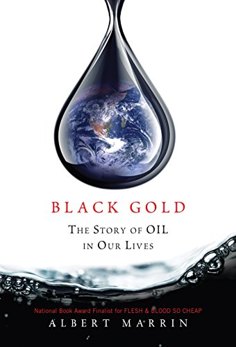 Black Gold: The Story of Oil in: Marrin, Albert