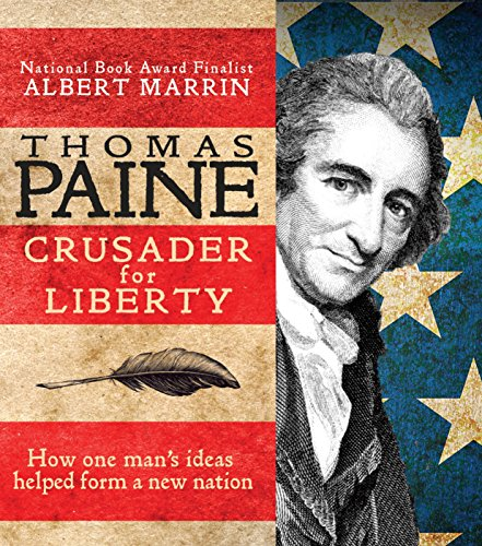 9780375859694: Thomas Paine: Crusader for Liberty: How One Man's Ideas Helped Form a New Nation