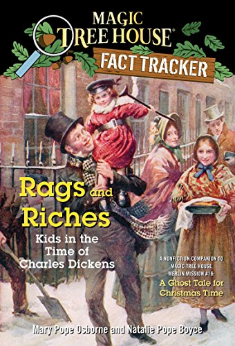 9780375860102: Rags and Riches: Kids in the Time of Charles Dickens: A Nonfiction Companion to a Ghost Tale for Christmas Time (Magic Tree House Fact Tracker)