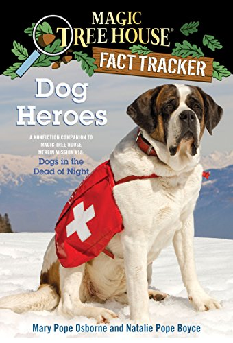 9780375860126: Dog Heroes: A Nonfiction Companion to Magic Tree House Merlin Mission #18: Dogs in the Dead of Night