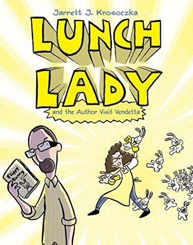 Lunch Lady and the Author Visit Vendetta (Paperback): Jarrett Krosoczka