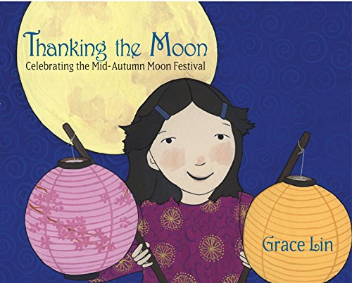 9780375861017: Thanking the Moon: Celebrating the Mid-Autumn Moon Festival