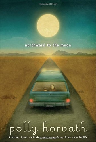 9780375861109: Northward to the Moon (My One Hundred Adventures)
