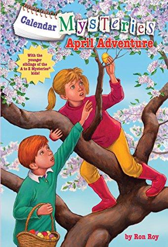 Calendar Mysteries #4: April Adventure (A Stepping Stone Book(TM)): Roy, Ron