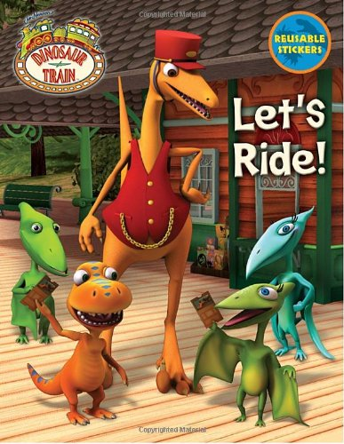 Dinosaur Train: Let's Ride! (Reusable Sticker Book): Mona Miller