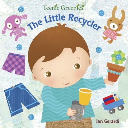 The Little Recycler (Teenie Greenies) (0375861726) by Jan Gerardi