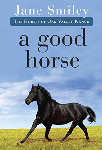 9780375862304: A Good Horse: Book Two of the Horses of Oak Valley Ranch