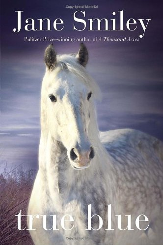 9780375862311: True Blue: Book Three of the Horses of Oak Valley Ranch