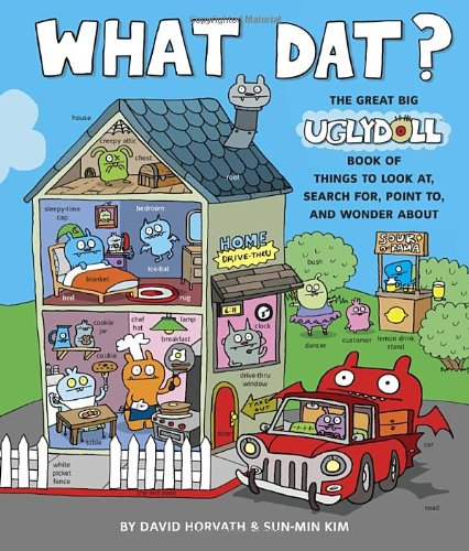 9780375864346: What Dat? The Great Big Ugly Doll Book of Things to Look at, Search for, Point to, and Wonder About (Uglydolls)