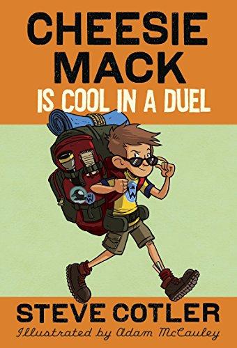 Cheesie Mack Is Cool in a Duel: Cotler, Steve