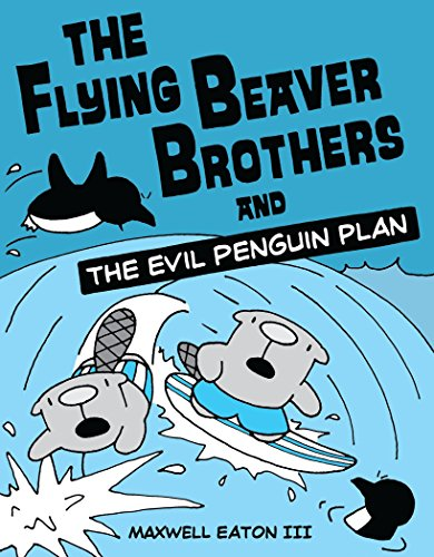 The Flying Beaver Brothers and the Evil Penguin Plan: Eaton III, Maxwell