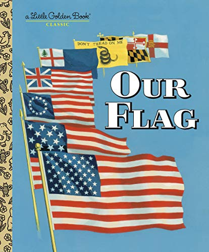 9780375865244: Our Flag (Little Golden Book Classics)