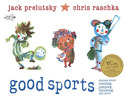 9780375865589: Good Sports: Rhymes about Running, Jumping, Throwing, and More
