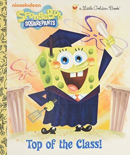 9780375865688: Top of the Class! (SpongeBob SquarePants) (Little Golden Book)