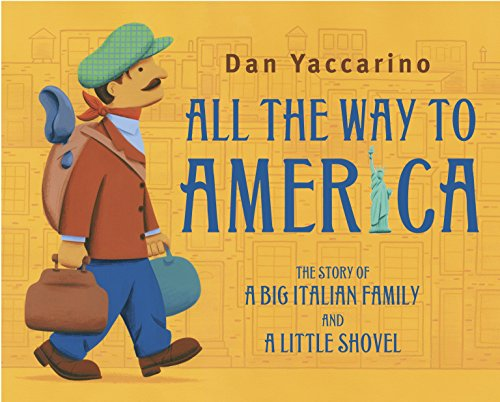 9780375866425: All the Way to America: The Story of a Big Italian Family and a Little Shovel