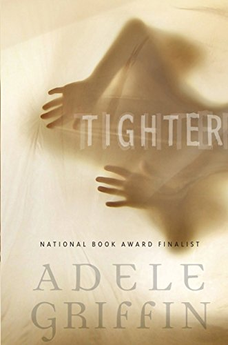 Tighter: Adele Griffin