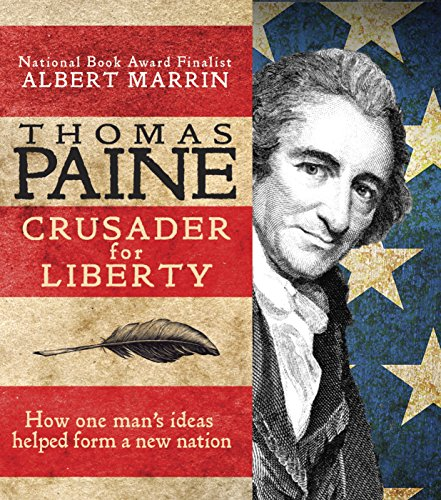 9780375866746: Thomas Paine: Crusader for Liberty: How One Man's Ideas Helped Form a New Nation