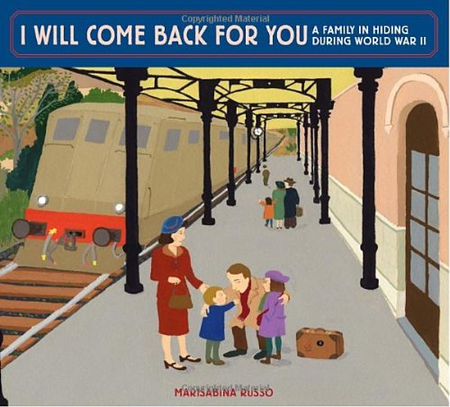 9780375866951: I Will Come Back for You: A Family in Hiding During World War II